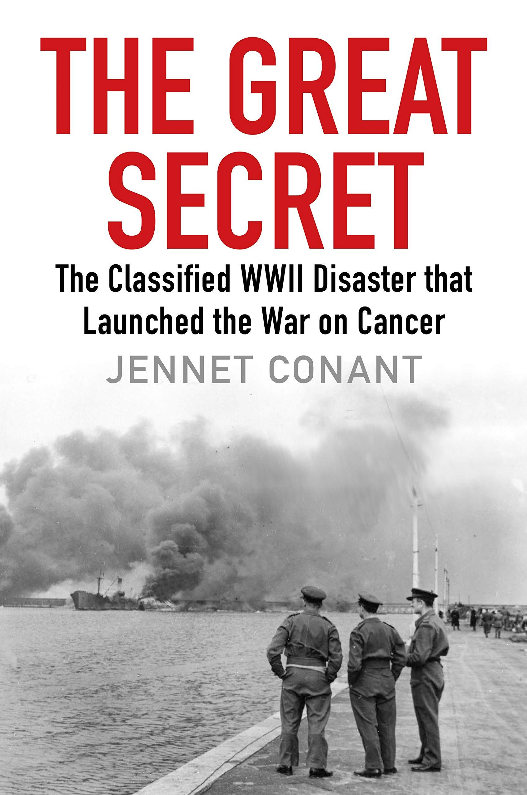 Book - The Great Secret: The Classified World War II Disaster that Launched the War on Cancer