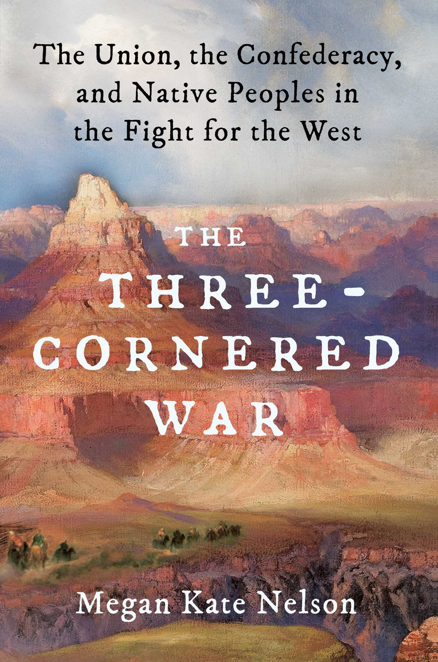 Book cover - The Three-Cornered War: The Union, the Confederacy, and Native Peoples in the Fight for the West