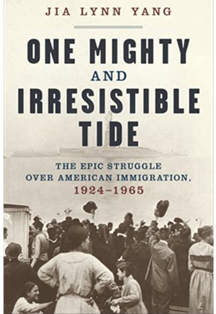 Book cover - One Mighty and Irresistible Tide: The Epic Struggle Over American Immigration, 1924-1965